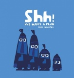 Shh we have a plan (board book)