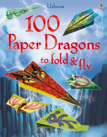 Usborne 100 Paper Dragons to Fold and Fly